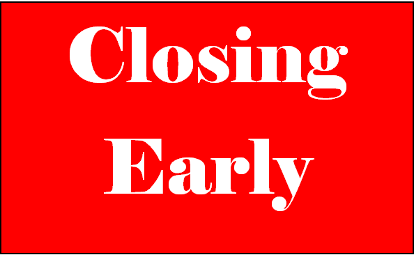 closing early